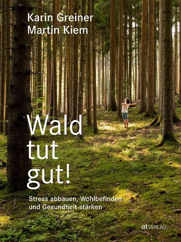 Buchcover Greiner / Kiem - Wald tut gut!